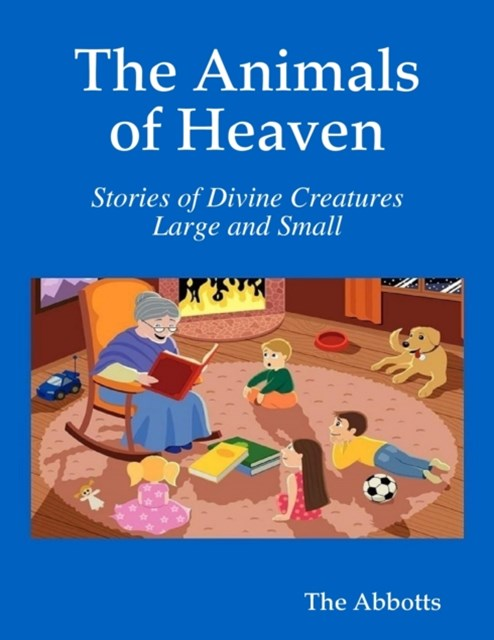 Animals of Heaven - Stories of Divine Creatures Large and Small