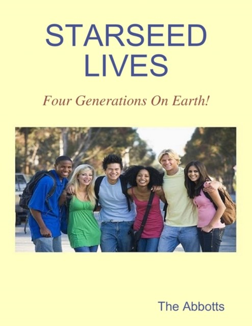 Starseed Lives - Four Generations On Earth!