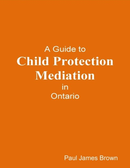 Guide to Child Protection Mediation In Ontario