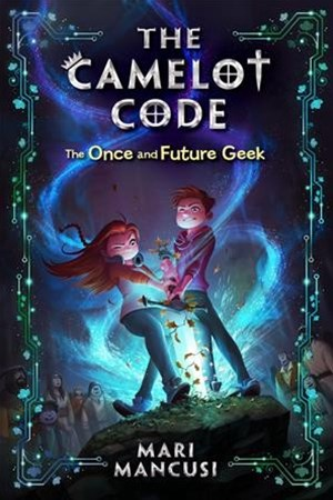 Camelot Code 01 The Once and Future Geek