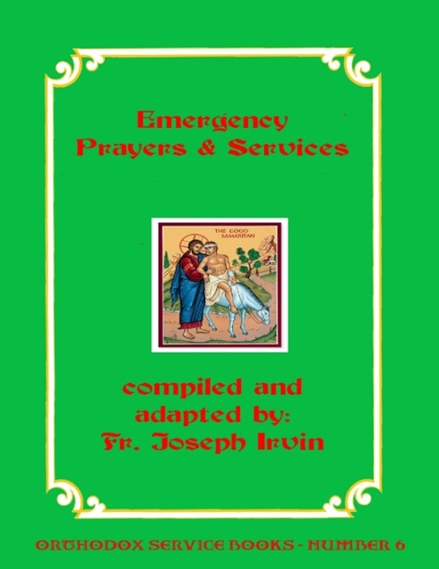 Emergency Prayers & Services: Orthodox Service Books - Number 6