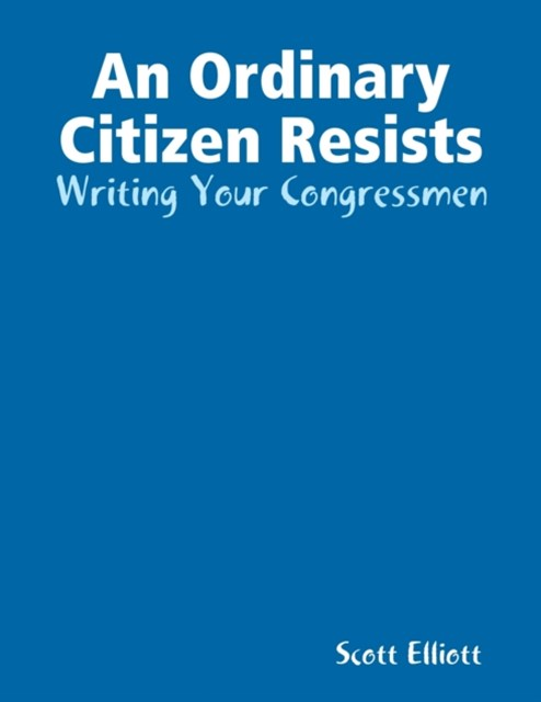 Ordinary Citizen Resists - Writing Your Congressmen