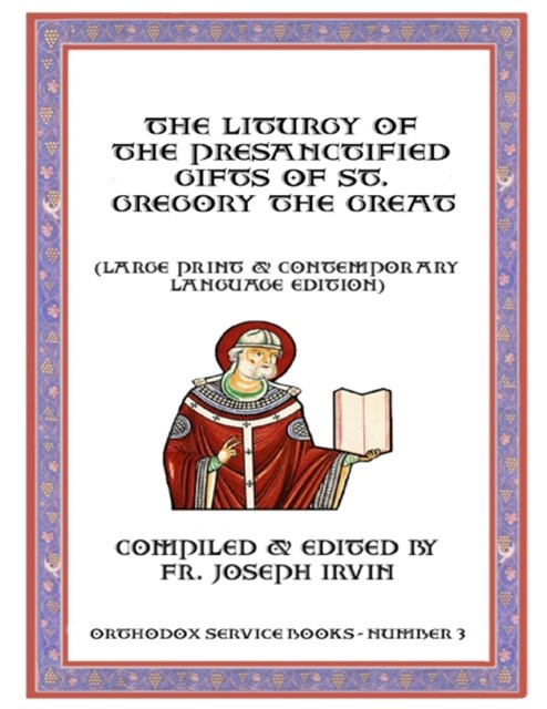 Liturgy of the Presanctified Gifts of St. Gregory the Great: Orthodox Service Books - Number 3