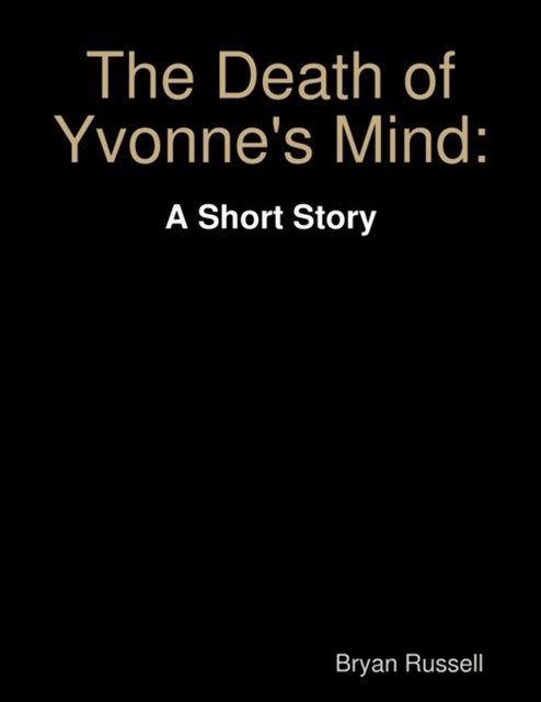 (ebook) Death of Yvonne's Mind: A Short Story