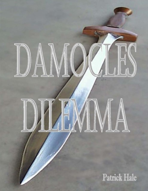 Damocles Dilemma