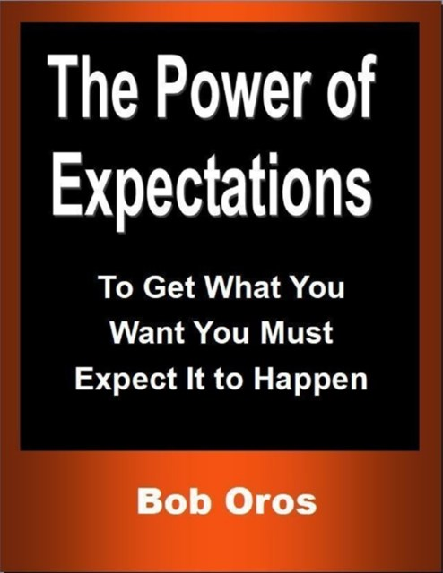 (ebook) Power of Expectations: To Get What You Want You Must Expect It to Happen
