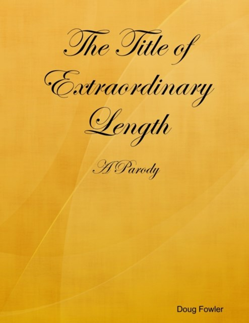 (ebook) Title of Extraordinary Length - A Parody