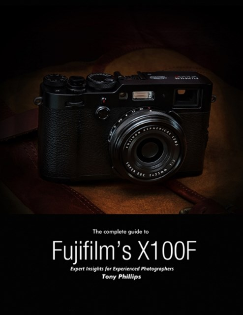 Complete Guide to Fujifilm's X-100f - Expert Insights for Experienced Photographers