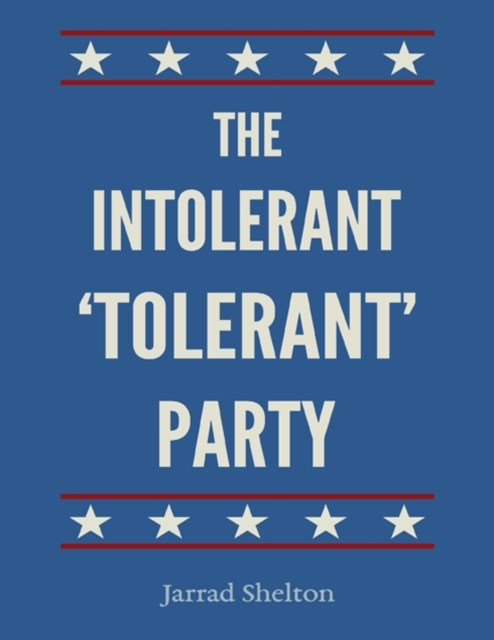 Intolerant, 'Tolerant' Party