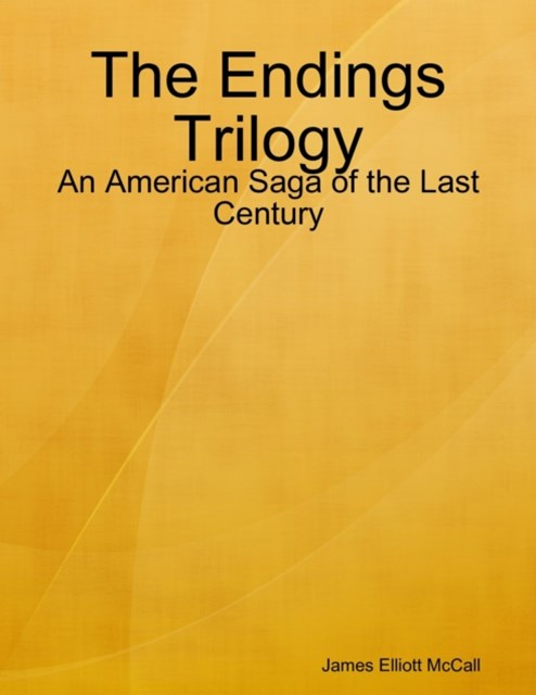 Endings Trilogy - An American Saga of the Last Century