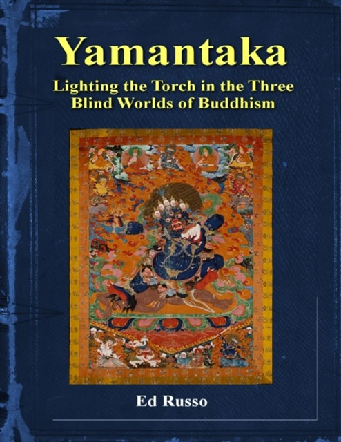 (ebook) Yamantaka: Lighting the Torch in the Three Worlds of Buddhism