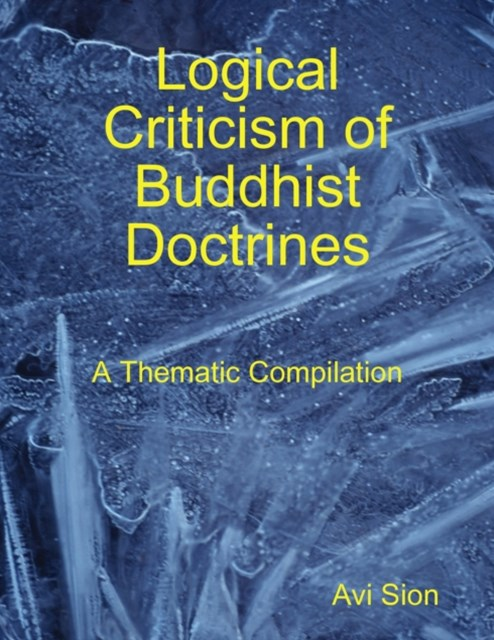 Logical Criticism of Buddhist Doctrines: A Thematic Compilation