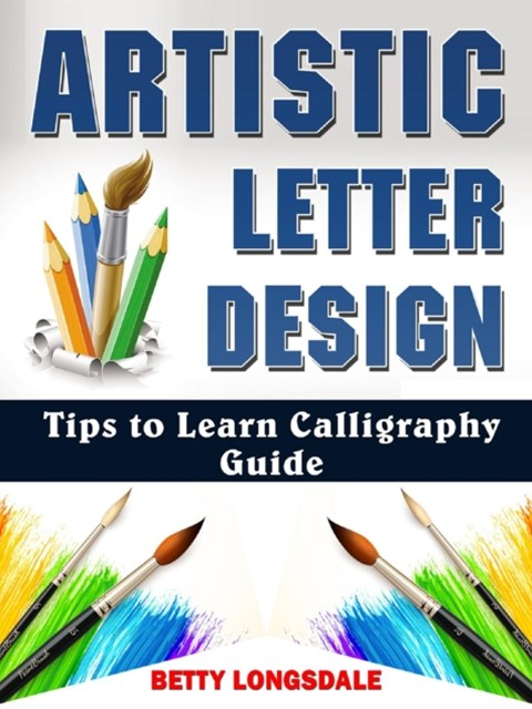 Artistic Letter Design Tips to Learn Calligraphy Guide
