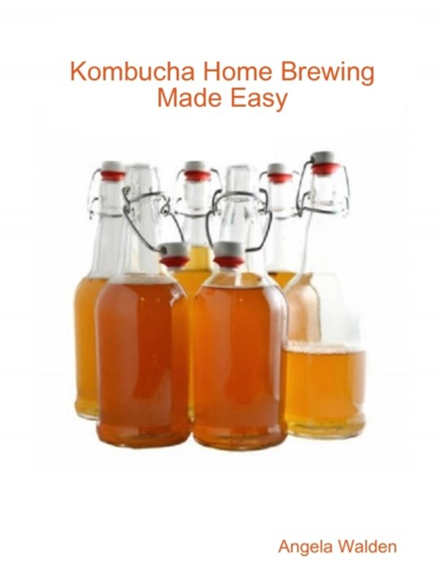 (ebook) Kombucha Home Brewing Made Easy