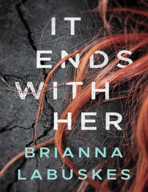 It Ends With Her: A Novel