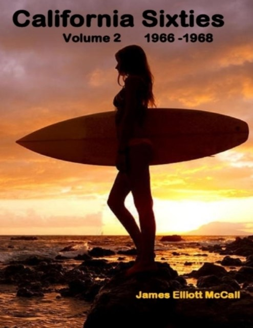 California Sixties  Volume 2  1966 -1968