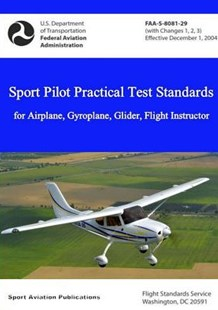 Sport Pilot Practical Test Standards - Airplane, Gyroplane, Glider, Flight Instructor by Federal Aviation Administration (9781387792610) - PaperBack - Travel