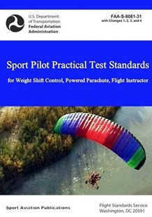 Sport Pilot Practical Test Standards - Weight Shift Control, Powered Parachute, Flight Instructor by Federal Aviation Administration (9781387792887) - PaperBack - Travel
