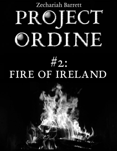 Project Ordine - #2: Fire of Ireland