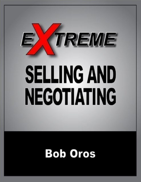 Extreme Selling and Negotiating