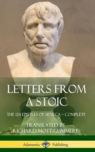 Letters from a Stoic by Seneca, Richard Mott Gummere (9781387939589) - HardCover - Self-Help & Motivation