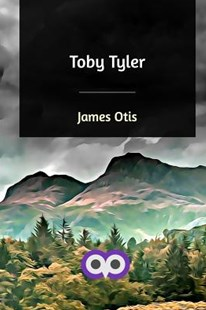 Toby Tyler by James Otis (9781388132552) - PaperBack - Modern & Contemporary Fiction General Fiction