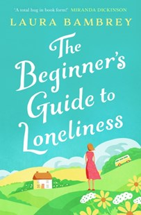 Beginner's Guide to Loneliness by Laura Bambrey (9781398500532) - PaperBack - Modern & Contemporary Fiction General Fiction
