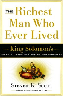 The Richest Man Who Ever Lived by Steven K. Scott, Gary Smalley (9781400071975) - HardCover - Business & Finance Accounting