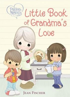 Precious Moments Little Book of Grandma's Love