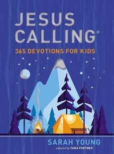 Jesus Calling: 365 Devotions for Kids by Sarah Young, Tama Fortner (9781400218622) - HardCover - Non-Fiction