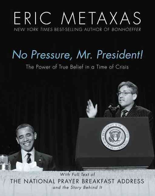 No Pressure, Mr. President! the Power of True Belief in a Time of Crisis