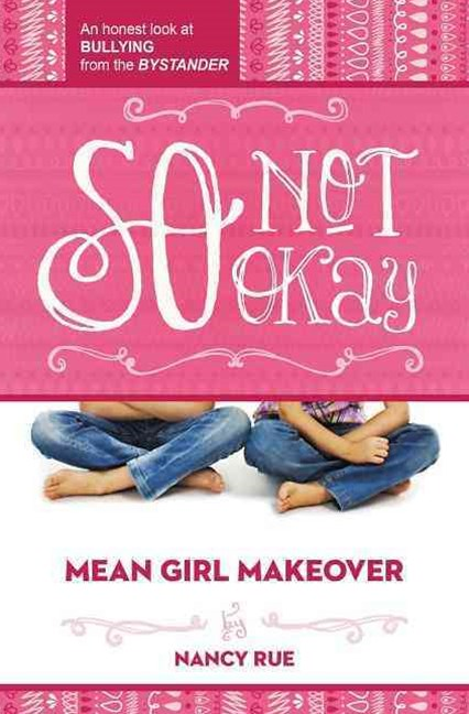 So Not Okay: Mean Girl Makeover Series