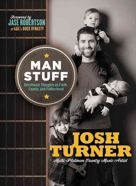 Man Stuff: Thoughts on Faith, Family, and Fatherhood