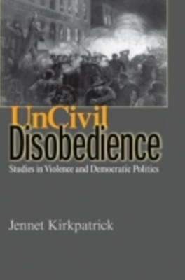 Uncivil Disobedience
