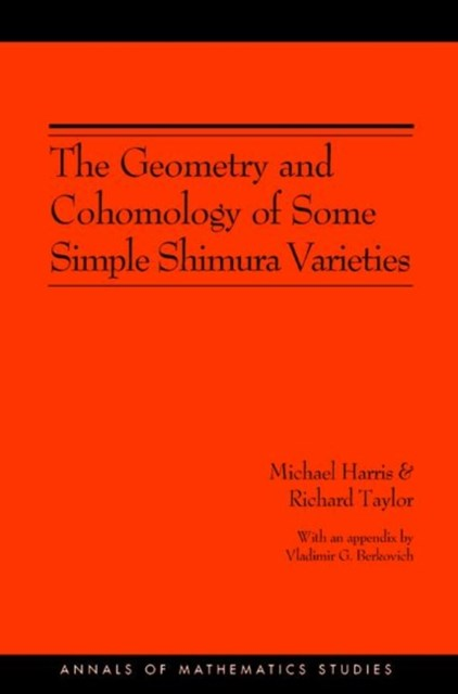 Geometry and Cohomology of Some Simple Shimura Varieties. (AM-151)