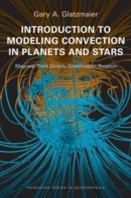 (ebook) Introduction to Modeling Convection in Planets and Stars