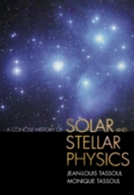 Concise History of Solar and Stellar Physics