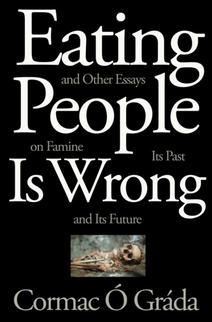 (ebook) Eating People Is Wrong, and Other Essays on Famine, Its Past, and Its Future