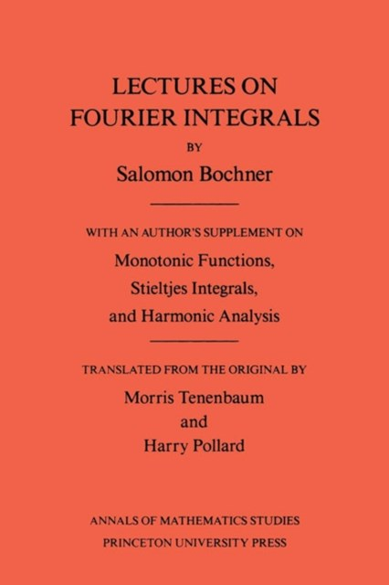 Lectures on Fourier Integrals. (AM-42), Volume 42