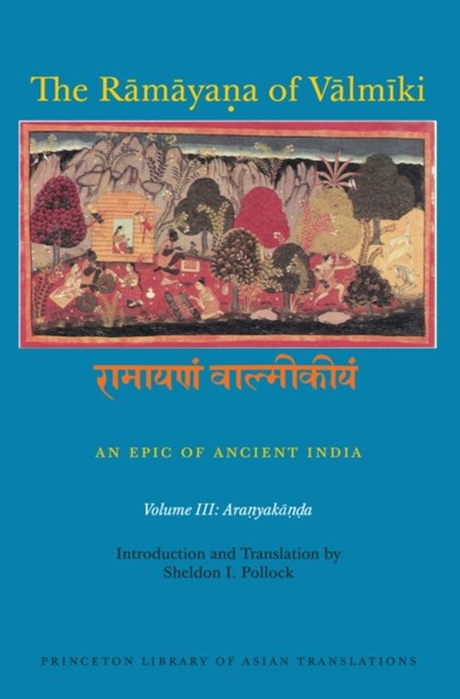 Ramayana of Valmiki: An Epic of Ancient India, Volume III
