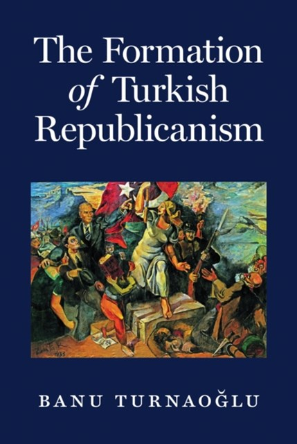 (ebook) Formation of Turkish Republicanism