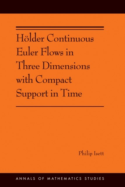 Holder Continuous Euler Flows in Three Dimensions with Compact Support in Time