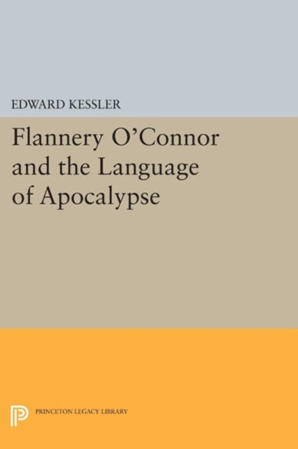 Flannery O'Connor and the Language of Apocalypse