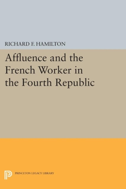 (ebook) Affluence and the French Worker in the Fourth Republic