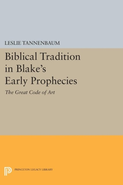 (ebook) Biblical Tradition in Blake's Early Prophecies