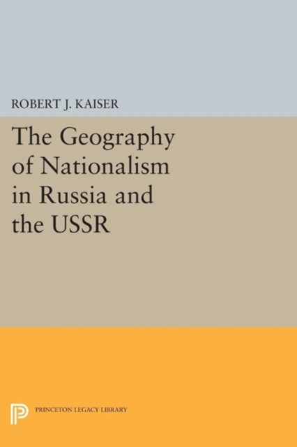 Geography of Nationalism in Russia and the USSR