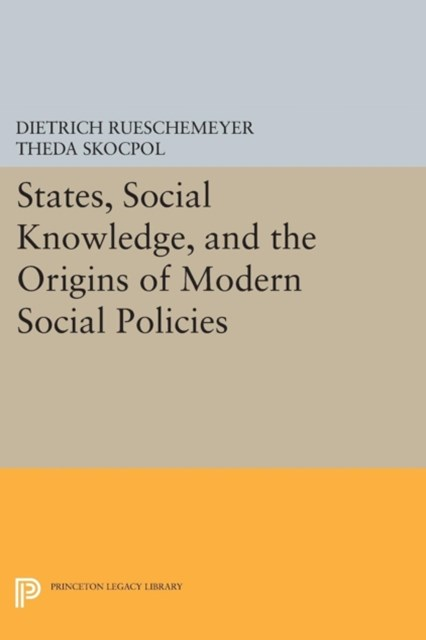 (ebook) States, Social Knowledge, and the Origins of Modern Social Policies