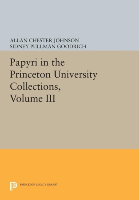 Papyri in the Princeton University Collections, Volume III