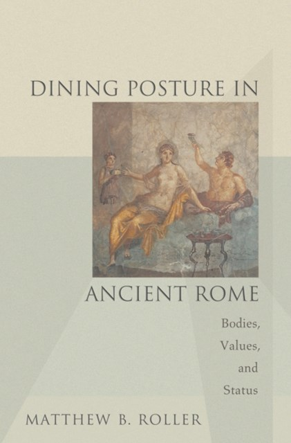 (ebook) Dining Posture in Ancient Rome