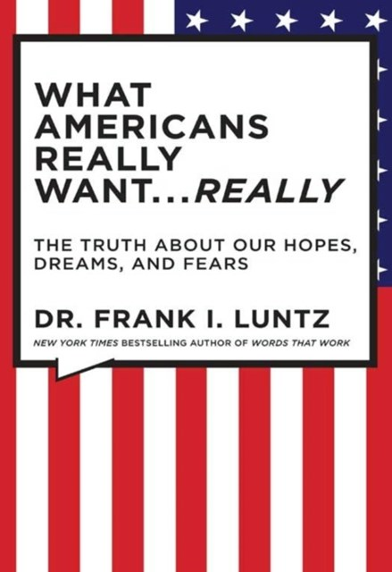 The What Americans Really Want...Really: Revised Edition